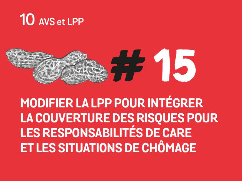 15 Modifier la LPP pour intégrer la couverture des risques pour les responsabilités de care et les situations de chômage