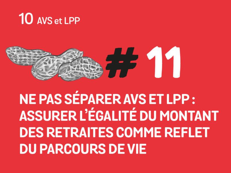 11 Ne pas séparer AVS et LPP: assurer l'égalité du montant des retraites comme reflet du parcours de vie