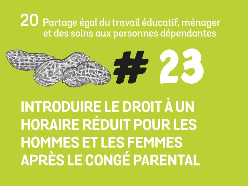 23 Introduire le droit à un horaire réduit pour les hommes et les femmes après le congé parental