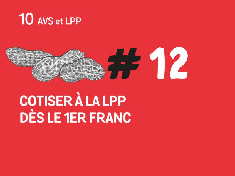 12 Cotiser à la LPP dès le 1er franc