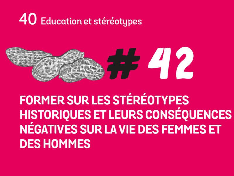 42 Former sur les stéréotypes historiques et leurs conséquences négatives sur la vie des femmes et des hommes