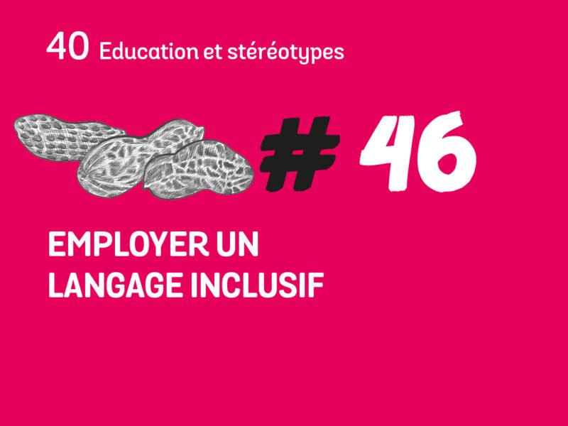 46 Employer un langage inclusif
