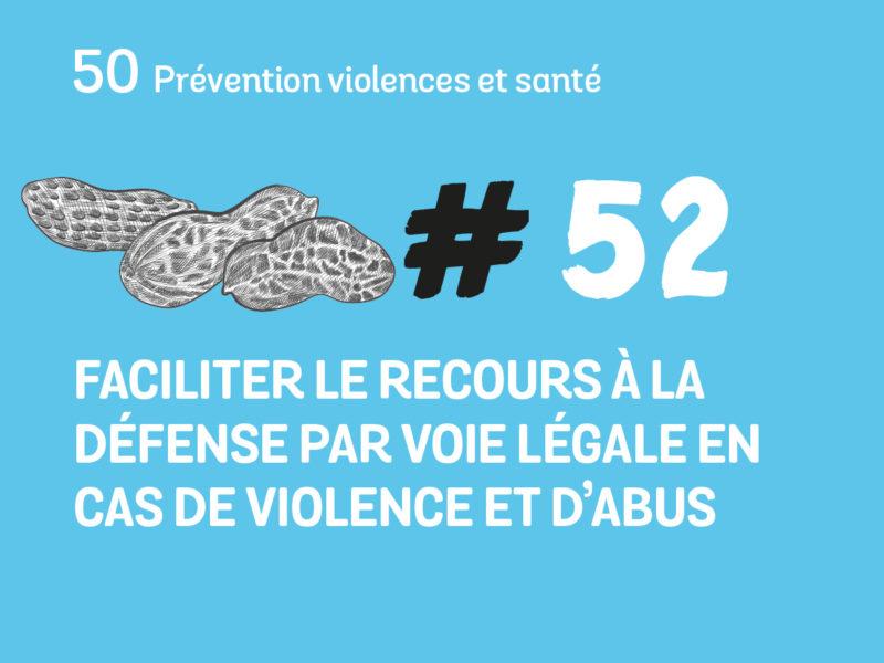 52 Faciliter le recours à la défense par voie légale en cas de violence et d'abus
