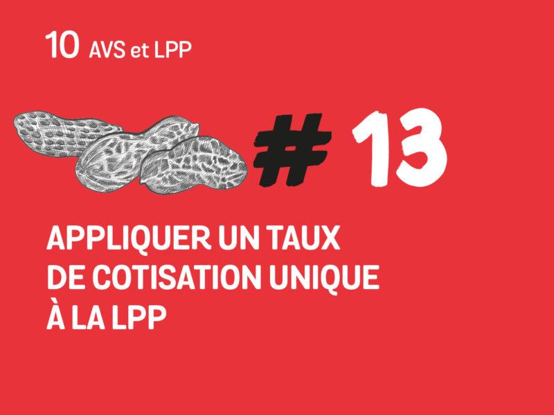 13 Appliquer un taux de cotisation unique à la LPP
