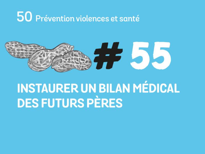 55  Instaurer un bilan médical des futurs pères